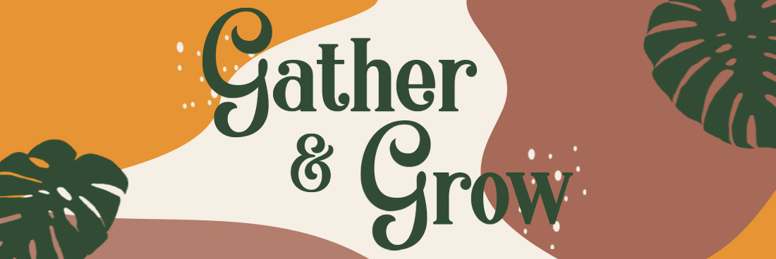 Gather & Grow Women's Event