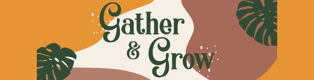Gather & Grow Women's CLC Event
